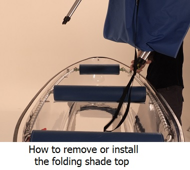 how to remove or install the shade top on the clear kayak